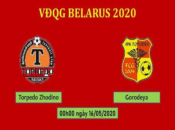 Nhận định Torpedo Zhodino vs Gorodeya, 0h00 ngày 16/05