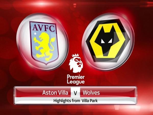 Nhận định Aston Villa vs Wolves 18h30, 27/06 - Ngoại Hạng Anh