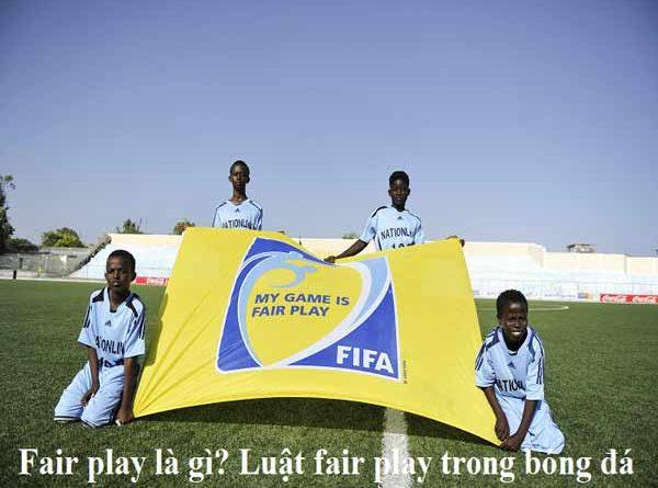 Khái niệm Fair play là gì