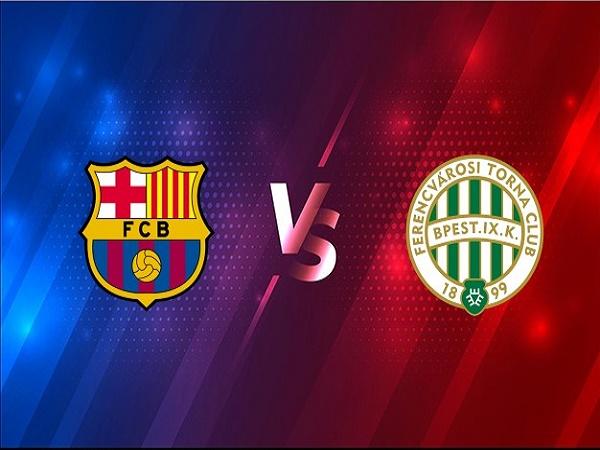 Nhận định Barcelona vs Ferencvarosi 02h00, 21/10 - Champions League