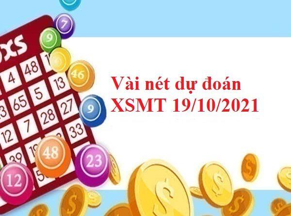 Vài nét dự đoán XSMT 19/10/2021