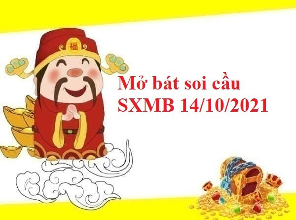 Mở bát soi cầu SXMB 14/10/2021
